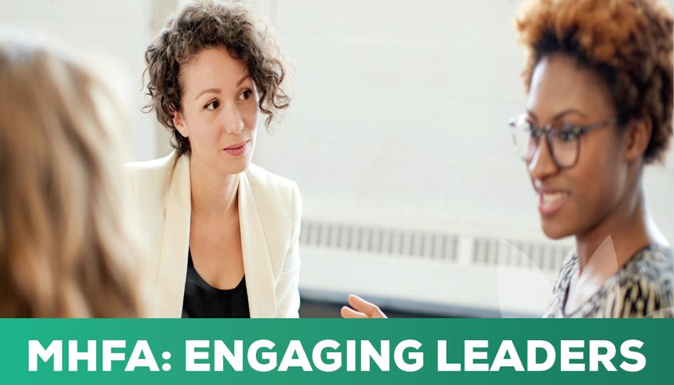 MHFA: Engaging Leaders